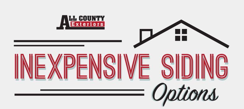 Inexpensive Siding Options Infographic All County Exteriors